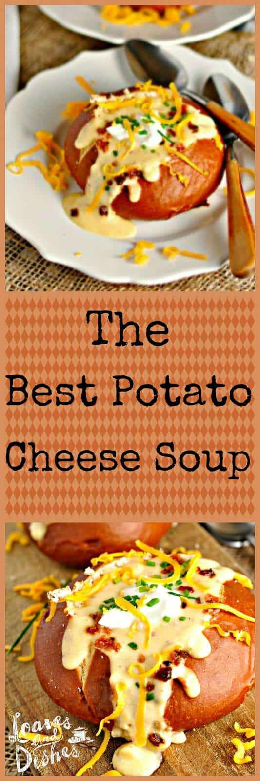 Warm up with a hot bowl of Potato Cheese Soup! So WORTH the effort!  You won't be sorry.  Comfort in a bowl.  www.loavesanddishes.net