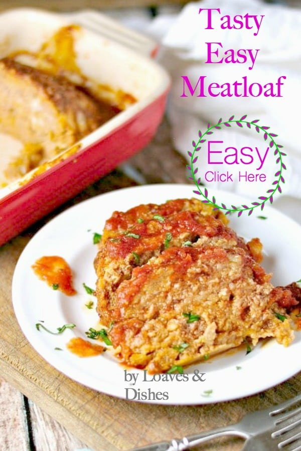 Easy Tasty Meatloaf with directions for use with breadcrumbs and without breadcrumbs, with oatmeal and without oatmeal, with onions and without onions.  Recipe uses sausage for tastiness!  So easy, anyone can do it and it only uses one egg.  Juicy and tastes like Pioneer Woman or Paula Dean. #meatloaf #easymeatloaf #easytastymeatloaf #weeknightmeatloaf