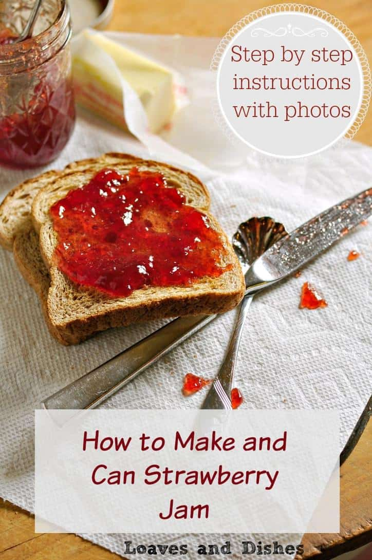 How to make and can strawberry jam @loavesanddishes.net
