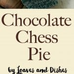 Chocolate Chess Pie Loaves And Dishes