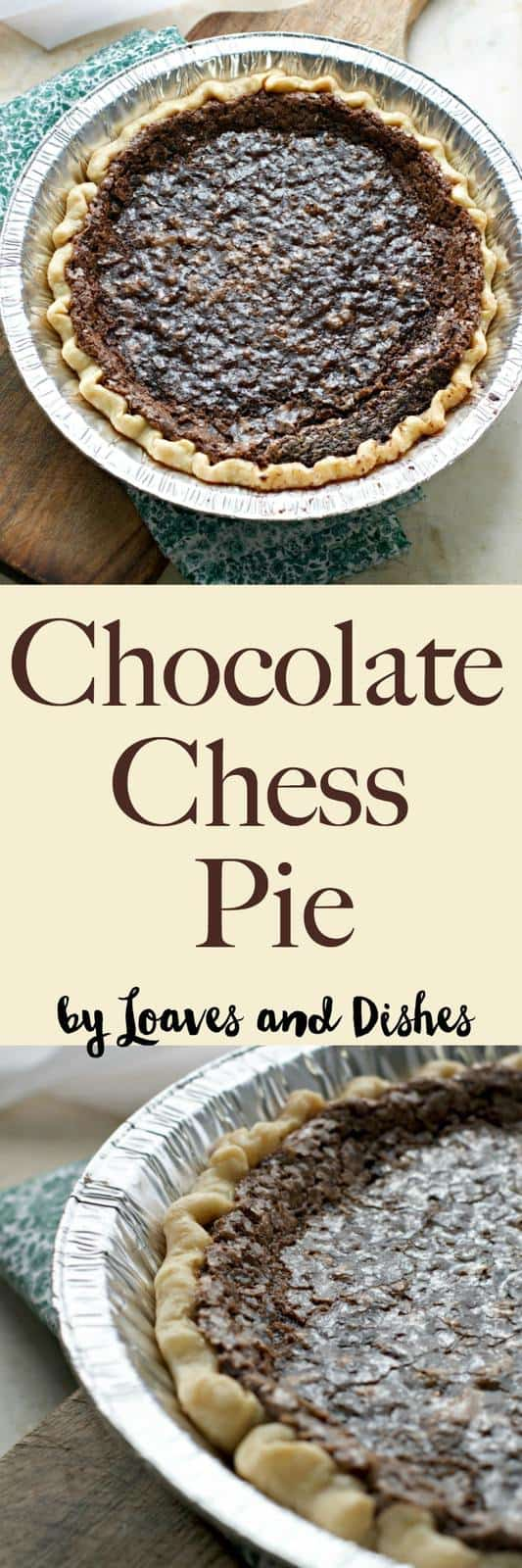 CHOCOLATE CHESS PIE - Loaves and Dishes