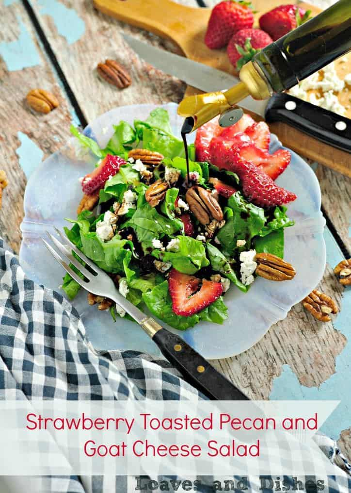 Strawberry Toasted Pecan aStrawberry Toasted Pecan and Goat Cheese Salad and Goat Cheese Salad @loavesanddishes.net