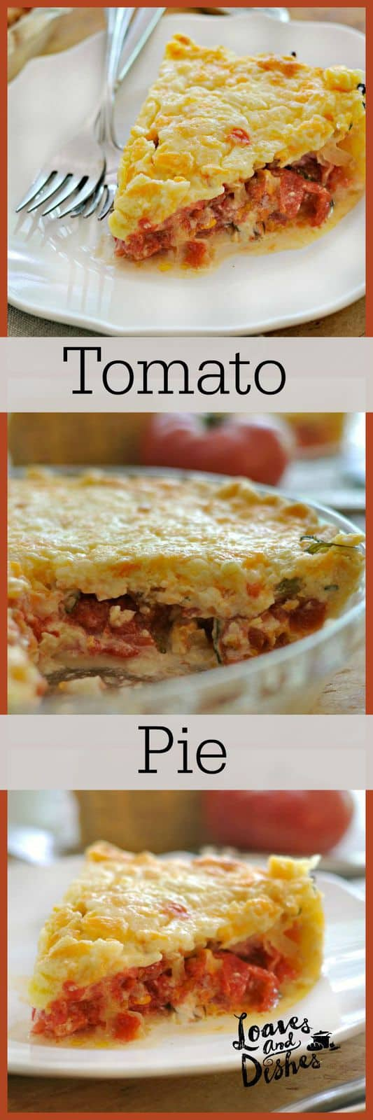 Tomato Pie @loavesanddishes.net