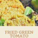 Fried Green Tomato