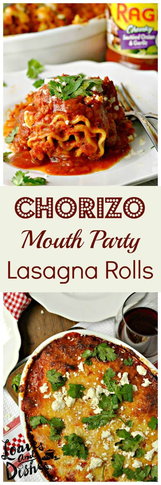 Need an easy dinner recipe that is a total mouth party? I KNEW it! Put this together in a few mintues, then go sit down! Chorizo Mouth Party Lasagna Rolls. Recipe with photo instructions @www.loavesanddishes.net