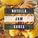 Nutella Jam Cakes