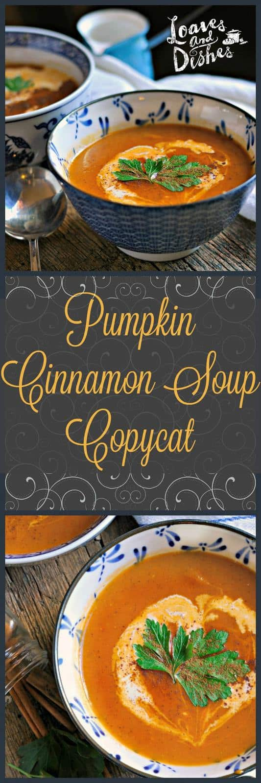 Fine Dining Copycat recipe for Pumpkin Cinnamon Soup. Perfect for your holiday table! www.loavesanddishes.net