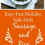 Need a TWO INGREDIENT tasty side dish? Try Easy Fast Holiday Side Dish - Sausage and Rice! www.loavesanddishes.net
