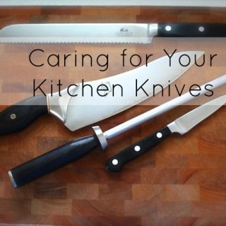 Caring for Your Kitchen Knives