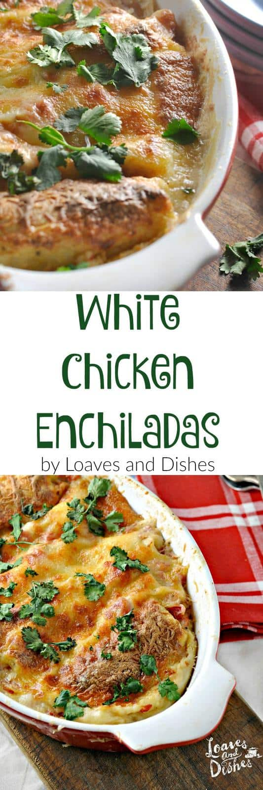White Chicken Enchiladas Loaves And Dishes