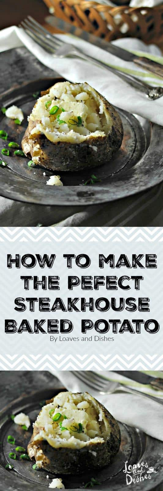 Perfect steakhouse baked potato loaves and dishes did you ever wonder how the restaurant or steakhouse makes that perfect baked potato crispy ccuart Choice Image
