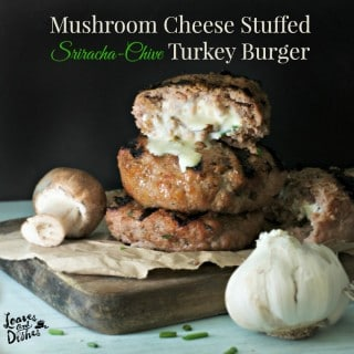 Mushroom Cheese Stuffed Sriracha Chive Turkey Burgers