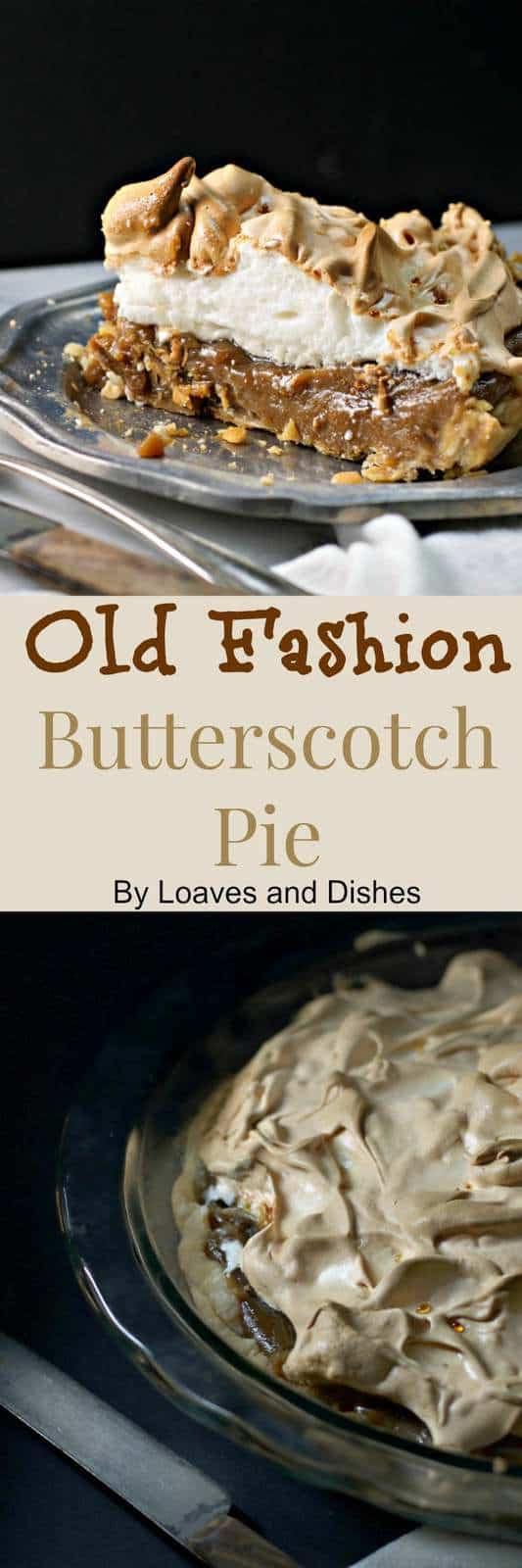 Old Fashion Butterscotch Pie Loaves And Dishes