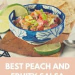Best Peach and Fruity Salsa