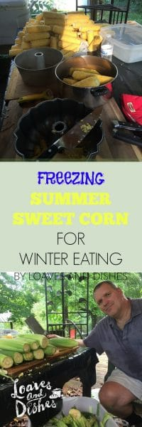 COMPLETE Instructions, how tos, tips and tricks for learning how to freeze sweet corn this summer and how to include your children in the activity. It is EASY!