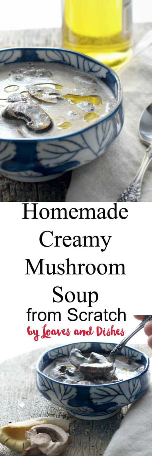 Delicious, creamy and luscious homemade Creamy Mushroom Soup from Scratch. Easy. No need to rely on canned soups. Great cold weather food!