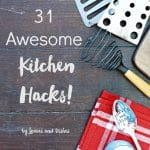 31 Awesome Kitchen Hacks with Printable