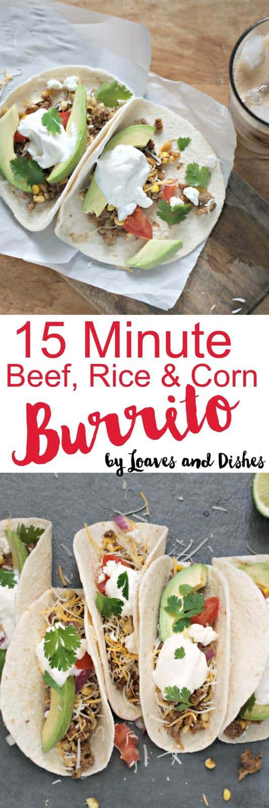 Easy Beef Rice and Corn Burrito - ready in 15 minutes. Could be made into a beef burrito bowl. Smothered in your favorite toppings #ad #SunshineSweetCorn #IC