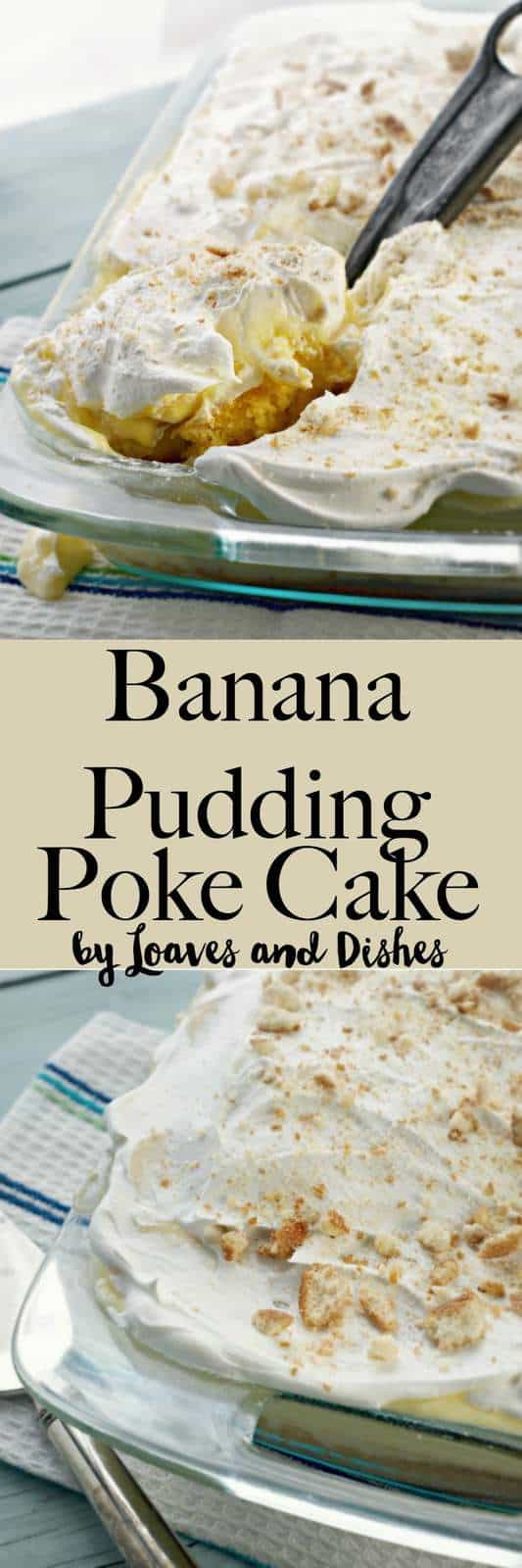 Simple, easy and DELICIOUS Banana Pudding Poke Cake has homemade scratch cake taste without all the trouble. Like grandma's kitchen. A Country taste you can be proud to take anywhere - cookout, family dinner or just have at home!