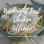 Weeknight Fast Chicken Alfredo