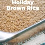 Mom's Holiday Brown Rice