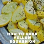 How to Cook Yellow Squash on the Stove