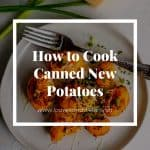 How to Cook Canned New Potatoes