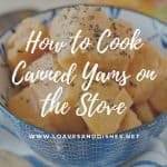 How to Cook Canned Yams on the Stove