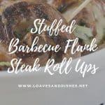 Stuffed Barbecue Flank Steak Roll Ups