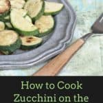How to Cook Zucchini on the Stovetop