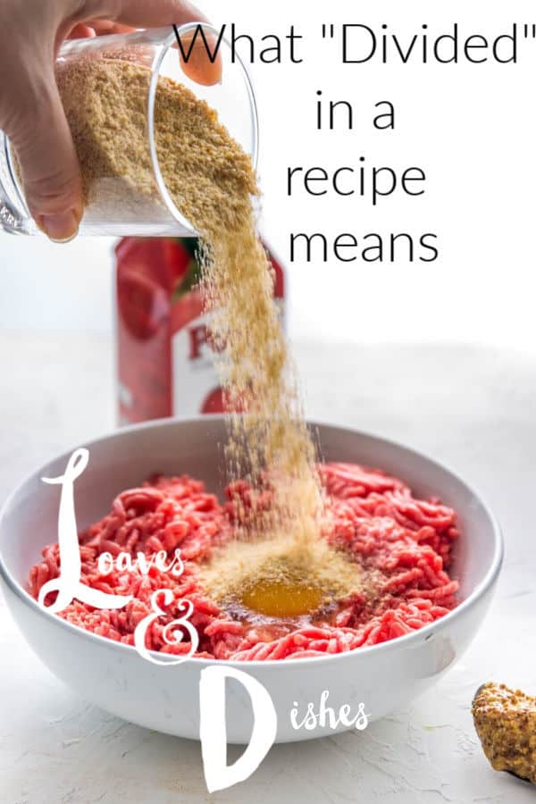 This post describes what divided in a recipe means exactly with descriptions of how to divide various ingredients.  You'll be cooking just like Paula Deen and Pioneer Woman as you learn these simple techniques and tips. #recipe #recipeinstructions #loavesanddishes #cooking