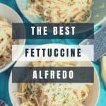 The Best Fettuccine Alfredo