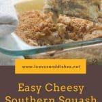 Easy Cheesy Southern Squash Casserole
