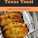 4-Ingredient Texas Toast