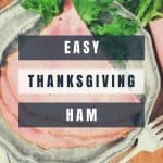 Easy Thanksgiving Ham