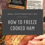 How to Freeze Cooked Ham