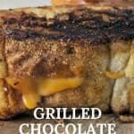 Grilled Chocolate Cheese