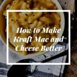 How to Make Kraft Mac and Cheese Better