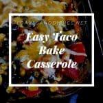 Easy Taco Bake Casserole
