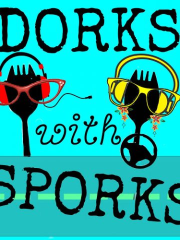 dorks with sporks podcast