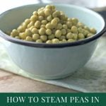 How To Steam Peas in the Microwave
