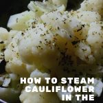 How to Steam Cauliflower in the Microwave