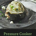 Pressure Cooker Baked Potatoes